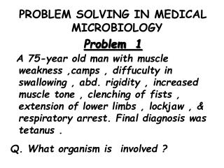 PROBLEM SOLVING IN MEDICAL MICROBIOLOGY Problem   1