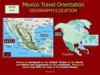 Mexico Travel Orientation GEOGRAPHY/LOCATION