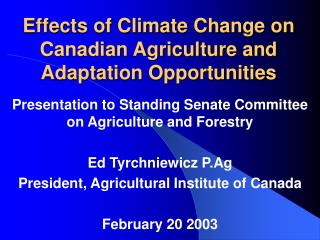 Effects of Climate Change on Canadian Agriculture and Adaptation Opportunities