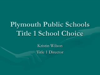 Plymouth Public Schools Title 1 School Choice