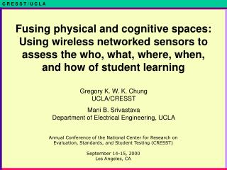 Fusing physical and cognitive spaces: Using wireless networked sensors to assess the who, what, where, when, and how of