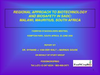 REGIONAL APPROACH TO BIOTECHNOLOGY AND BIOSAFETY IN SADC:  MALAWI, MAURITIUS, SOUTH AFRICA