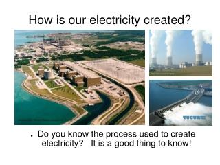 How is our electricity created?