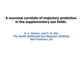 A neuronal correlate of trajectory prediction  in the supplementary eye fields.