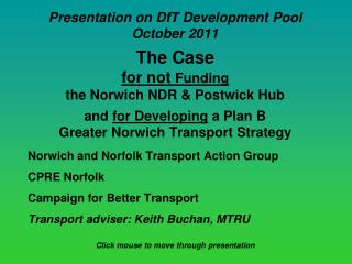 Presentation on DfT Development Pool October 2011 The Case  for not  Funding