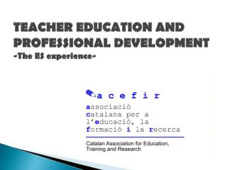 TEACHER EDUCATION AND PROFESSIONAL DEVELOPMENT - The  ES  experience -