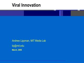Andrew Lippman, MIT Media Lab lip@mit March, 2005
