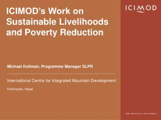 ICIMOD's Work on Sustainable Livelihoods and Poverty Reduction