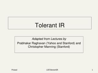 Tolerant IR