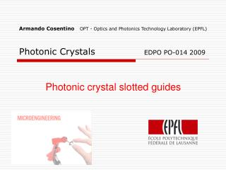 Armando Cosentino   OPT - Optics and Photonics Technology Laboratory EPFL   Photonic Crystals      EDPO PO-014 2009