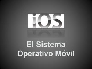 El Sistema Operativo Móvil