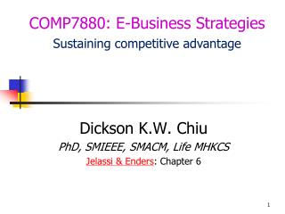 Dickson K.W. Chiu PhD, SMIEEE, SMACM, Life MHKCS Jelassi & Enders : Chapter 6