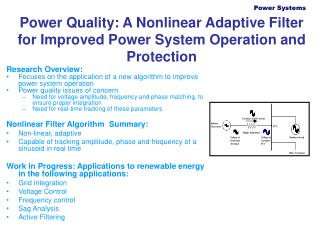 Power Quality: A Nonlinear Adaptive Filter for Improved Power System Operation and Protection