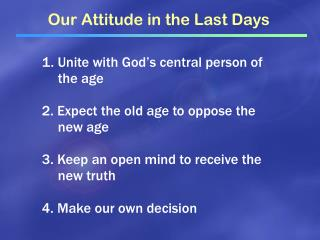 1. Unite with God's central person of the age 2. Expect the old age to oppose the new age