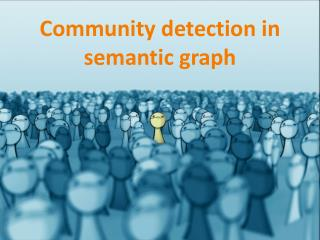 Community detection in semantic graph