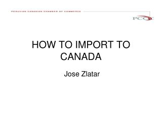 HOW TO IMPORT TO CANADA
