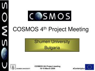 COSMOS 4 th  Project Meeting