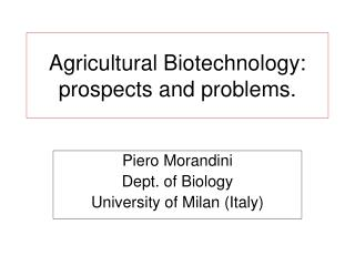 Agricultural Biotechnology: prospects and problems.