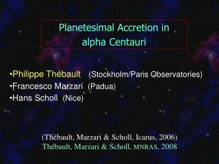 Planetesimal Accretion in alpha Centauri