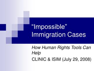 """Impossible"" Immigration Cases"
