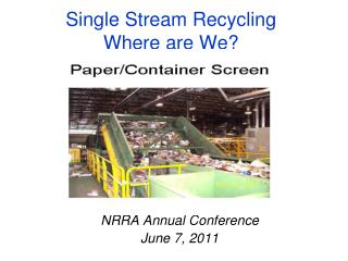 Single Stream Recycling Where are We?