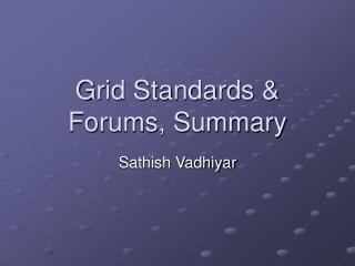 Grid Standards & Forums, Summary
