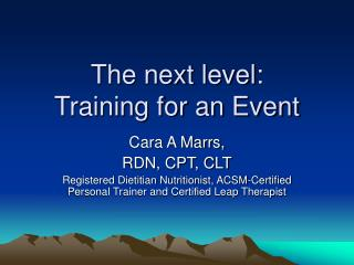 The next level: Training for an Event