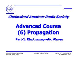 Chelmsford Amateur Radio Society  Advanced Course (6) Propagation Part-1: Electromagnetic Waves