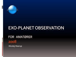 EXO-planet observation  for 	amatører  2008
