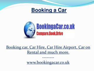 Booking a Car, Cars Rentals in UK, Cheap Car Hire UK, Car Rental Online