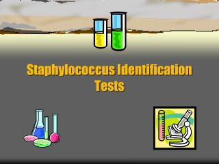 Staphylococcus Identification Tests