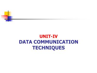 UNIT-IV DATA COMMUNICATION TECHNIQUES