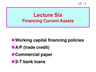Lecture Six Financing Current Assets