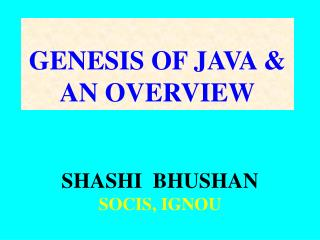GENESIS OF JAVA & AN OVERVIEW