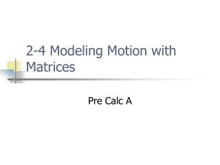 2-4 Modeling Motion with Matrices