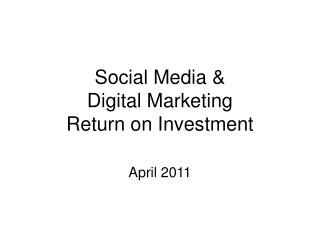 Social Media &  Digital Marketing  Return on Investment
