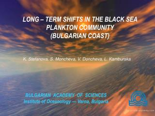 BULGARIAN  ACADEMY  OF  SCIENCES Institute of Oceanology — Varna, Bulgaria
