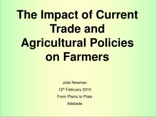 The Impact of Current Trade and Agricultural Policies on Farmers