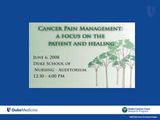 WELCOME to the Second Annual Duke Cancer Pain Symposium
