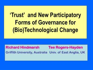 'Trust'  and New Participatory Forms of Governance for (Bio)Technological Change