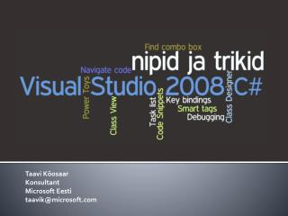 Taavi Kõosaar Konsultant Microsoft Eesti taavik@microsoft
