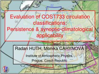 Radan HUTH, Monika CAH YNOVÁ Institute of Atmospheric Physics,  Prague, Czech Republic