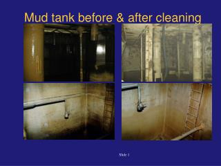Mud tank before & after cleaning