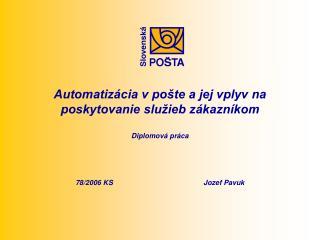 Automatizácia v pošte a jej vplyv na poskytovanie služieb zákazníkom Diplomová práca