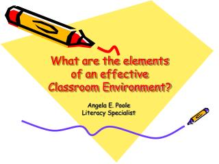 What are the elements of an effective Classroom Environment?