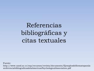 Referencias bibliográficas y citas textuales