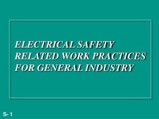 ELECTRICAL SAFETY RELATED WORK PRACTICES FOR GENERAL INDUSTRY