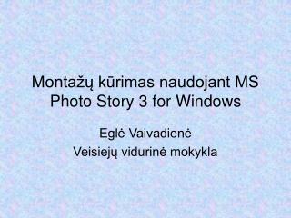 Montažų kūrimas naudojant MS Photo Story 3 for Windows