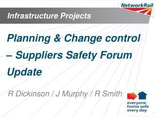Planning & Change control – Suppliers Safety Forum Update