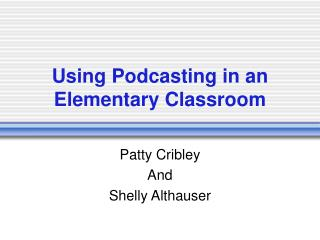 Using Podcasting in an Elementary Classroom